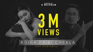 KOINA PAIBI CHEKLA - Aboy Ningthouja ( Remake BY B MAISNAM )