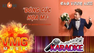 Đông Cúc Họa Mi KARAOKE - CAO TÙNG ANH [Official]