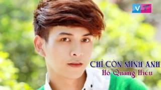 [Audio] Chỉ còn mình anh- Hồ Quang Hiếu