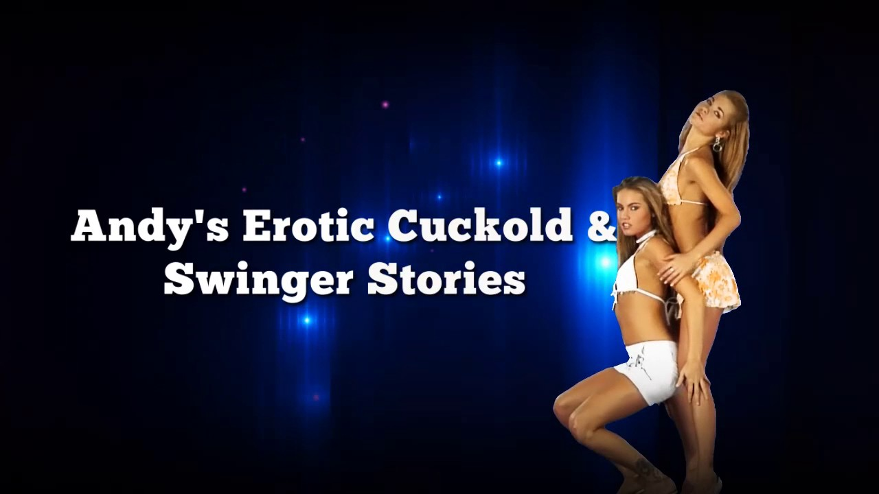 Andy Reinold Free Erotic Stories Cuckold Swinger Bbc