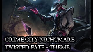Crime City Nightmare Twisted Fate Theme - Crime Master - League of Legends