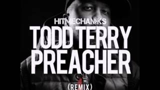 TODD TERRY  - Preacher -  (Hit Mechaniks Remix)