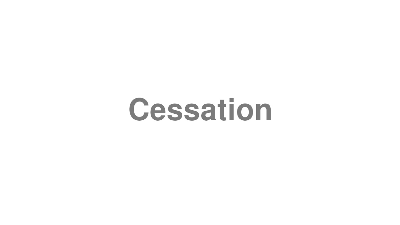 "How to pronounce ""Cessation"" [Video]"