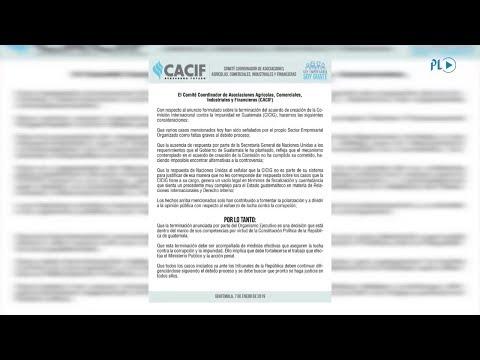 Cacif y sectores empresariales respaldan decisión sobre término de convenio con Cicig