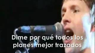 James Blunt- Best Laid Plans (subtitulado En Español)