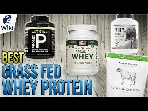 10 Best Grass Fed Whey Protein 2018