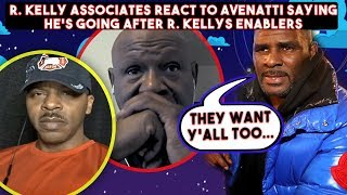 R Kellys Road manager and group member react to Avenatii saying he going after the enablers