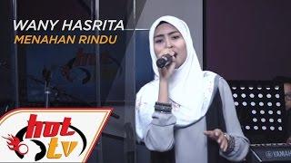 WANY HASRITA - Menahan Rindu (LIVE)