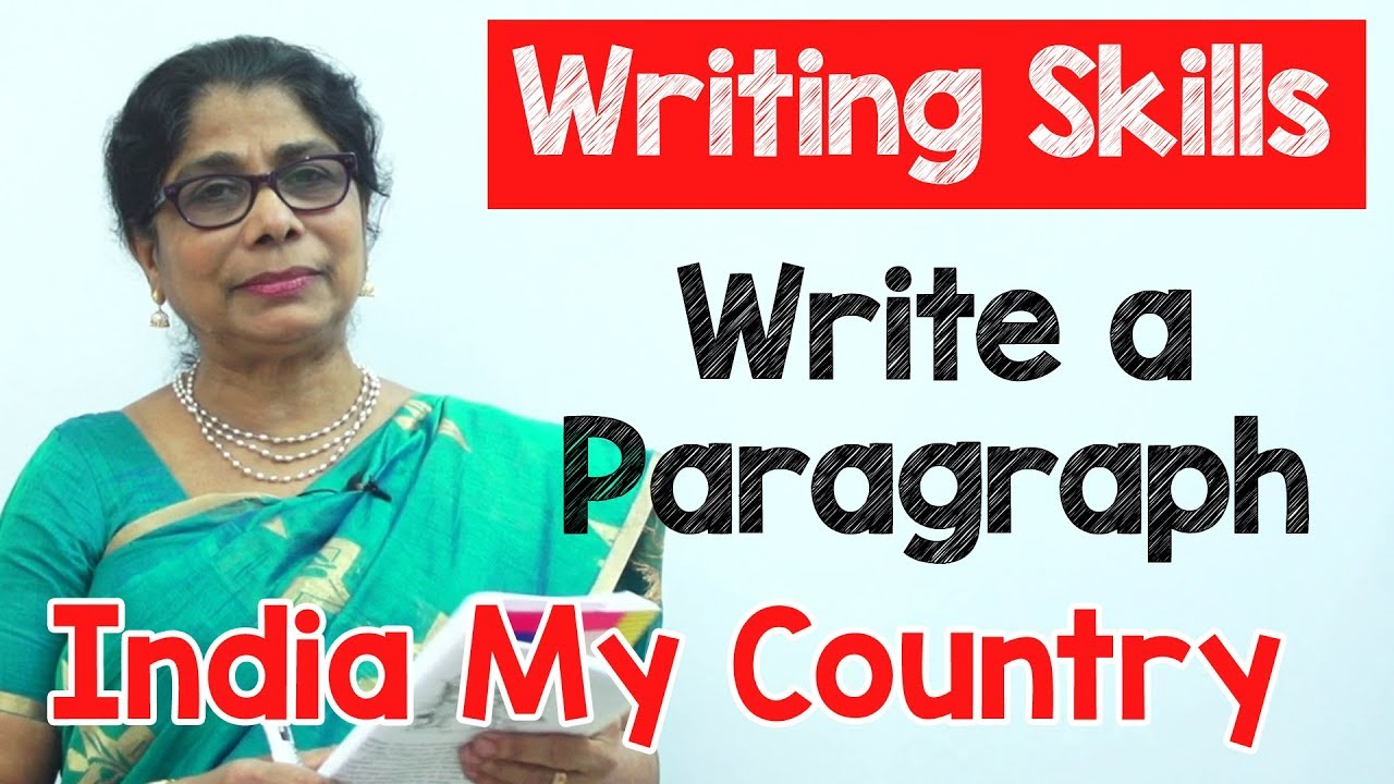 how to write a paragraph about india my country in english  how to write a paragraph about india my country in english  composition  writing  reading skills