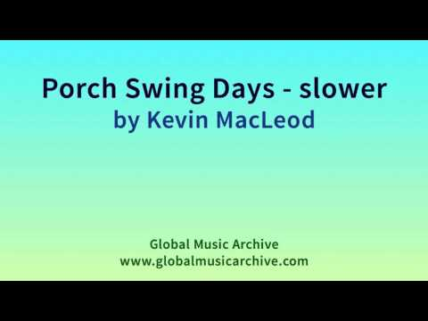 Porch Swing Days slower by Kevin MacLeod 1 HOUR