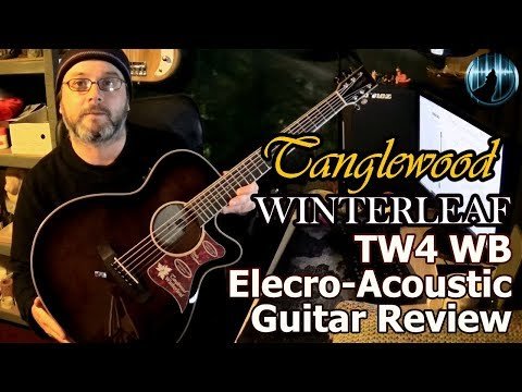 Tanglewood Winterleaf TW4 WB Electro-Acoustic Guitar Review