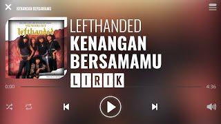 Lefthanded - Kenangan Bersamamu [Lirik]