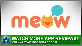 Meow Chat App Review - Social Chat Apps - App Reviews
