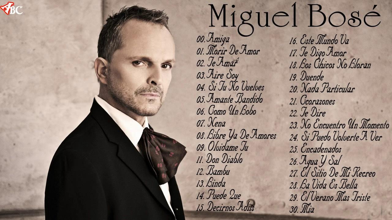Las 30 Mejores canciones de Miguel Bosé - Miguel Bosé Sus