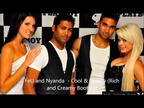 FeU and Nyanda - Cool & Deadly (Rich and Creamy Bootleg)