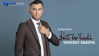 Shoxruz (Abadiya) - Hit bo'ladi (audio 2018)