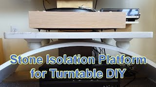 Stone Isolation Platform for Turntable DIY for $10