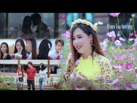 Kheev Kuv Lam Yog By Nkauj Lig Hawj New Song 2020