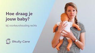 Oefening: 'Hoe draag je jouw baby ' bij een voorkeurshouding rechts - Skully Care