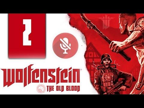 Прохождение Wolfenstein: The Old Blood — Часть 2: Катакомбы |