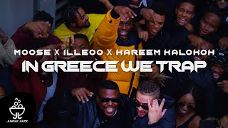 Moose x iLLEOo x Kareem Kalokoh - In Greece We Trap | Official Video Clip