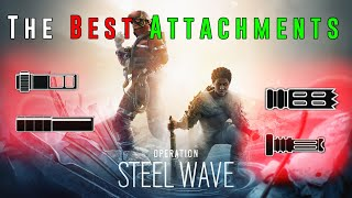 The BEST Attachments for Operation Steel Wave - Rainbow Six Siege