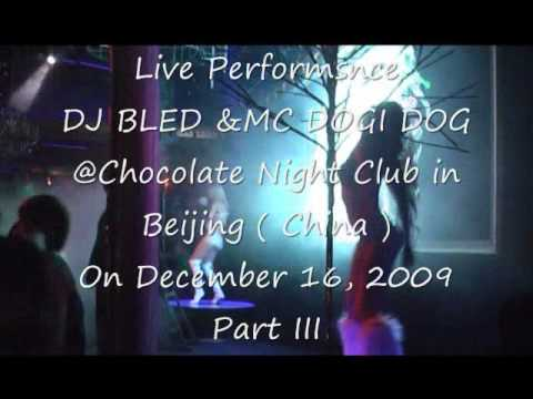 DJ BLED & MC DOGI DOG@ Chocolate Night Club in Beijing ( China ) Part III