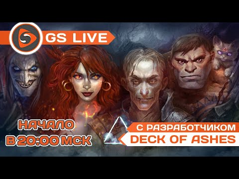 Deck of Ashes. Стрим GS LIVE с разработчиком - Ruslar.Biz