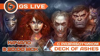 Deck of Ashes. Стрим GS LIVE с разработчиком