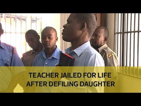 Teacher jailed for life after defiling daughter
