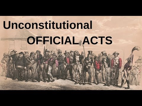 Unconstitutional OFFICIAL ACTS