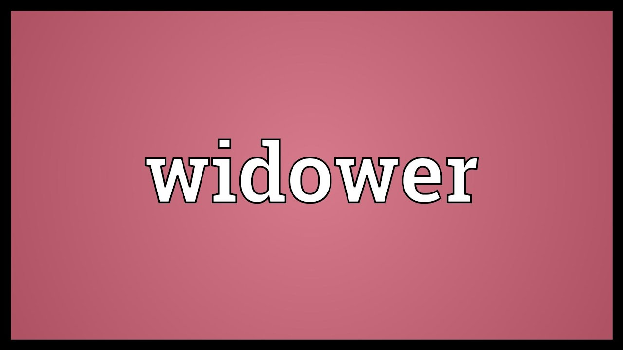 What Is The Meaning Of Widower