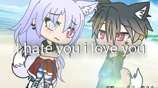 [3.96 MB] I hate you i love you || GLMV || Gacha life music video