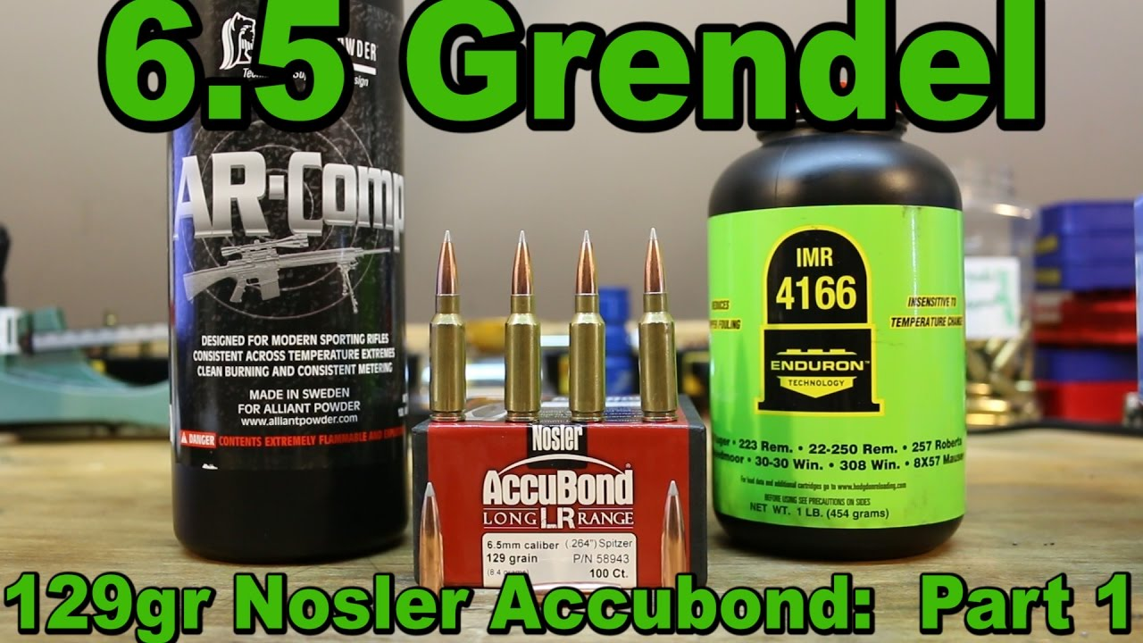 6 5 Grendel - 129gr Nosler Accubond Long Range with IMR-4166 and AR-Comp