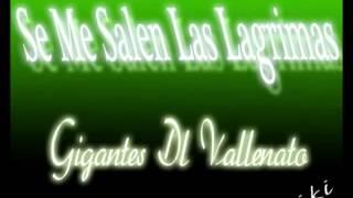 Se Me Salen Las Lagrimas los gigantes del vallenato paseos romanticos