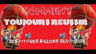 Clash of Clans - Comment toujours réussir ses attaques au Ballons-serviteurs ? Par Iphoneplayers35