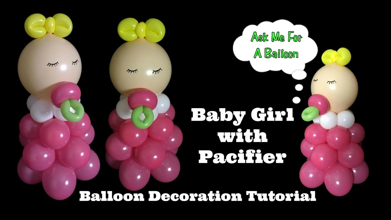 Baby girl with pacifier balloon decoration tutorial youtube for Baby girl decoration