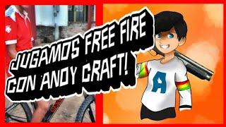 Jugando con ANDY CRAFT 😁😱!! / FREE FIRE/  Jugamos?? 🤣👍