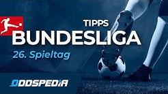 BUNDESLIGA TIPPS #26 nach der Pause - Prognose und Tipphilfe zum 26. Spieltag 2019/2020