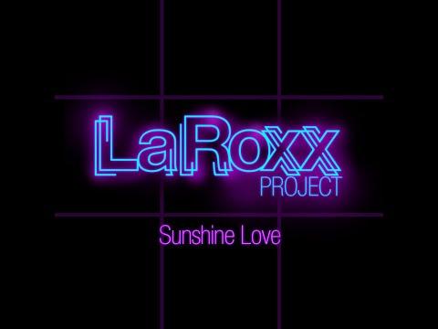 LaRoxx Project - Sunshine Love (Extended Version)[Lyric Video]