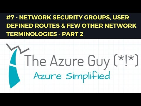 #7 - Network Security Groups, User Defined Routes & Few other Network terminologies - Part 2