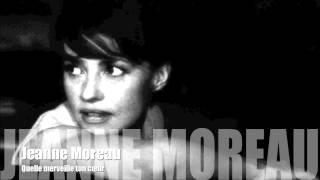Jeanne Moreau - Quelle merveille ton cœur