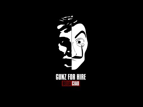 Gunz For Hire - Bella Ciao [OUT NOW]