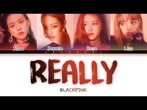 Free Download Blackpink - 'really' Lyrics (color Coded Eng/rom/han) Mp3 dan Mp4