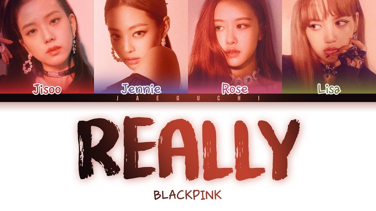 Blackpink - Really