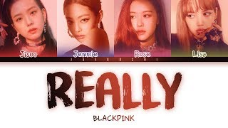 Cover images BLACKPINK - 'REALLY' LYRICS (Color Coded Eng/Rom/Han)