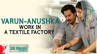 Varun Anushka work in a textile factory | Varun Dhawan | Anushka Sharma | Sui Dhaaga Made In India