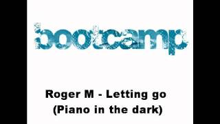 Roger M - Letting go (Piano in the dark) Original by Brenda Russell