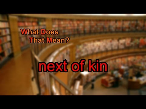 What does next of kin mean?