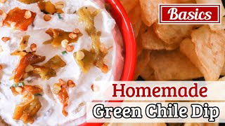 Homemade Green Chile Chip Dip  Easy Super Bowl Dip  Authentic Hatch Valley Green Chile Dip